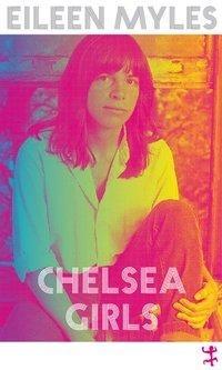 Eileen Myles, Chelsea Girls