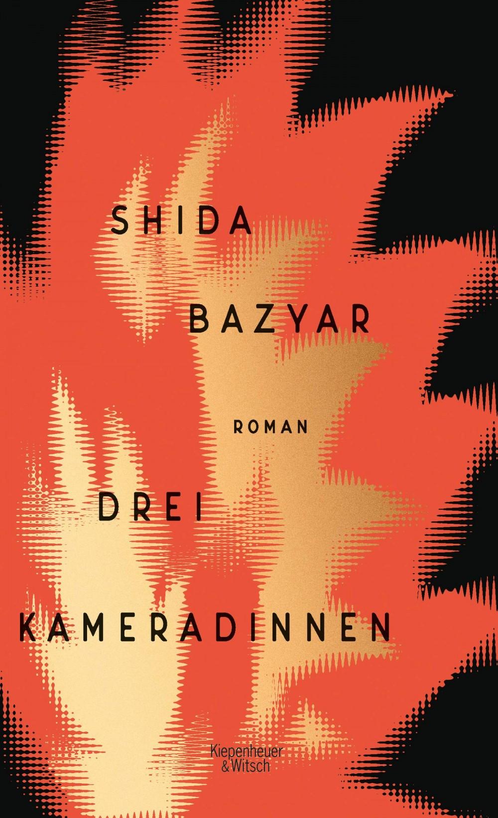 Shida Bazyar, Drei Kameradinnen