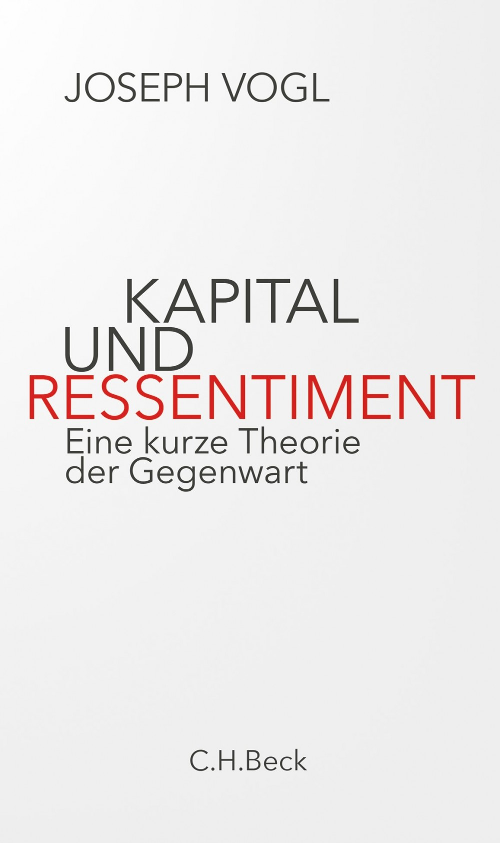 Joseph Vogl, Kapital und Ressentiment.  Eine kurze Theorie der Gegenwart.