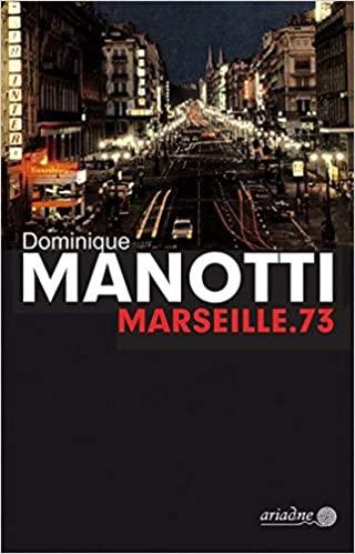 Dominique Manotti, Marseille.73