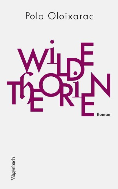 Pola Oloixarac, Wilde Theorien