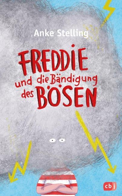 Anke Stelling, Freddie und die Bändigung des Bösen
