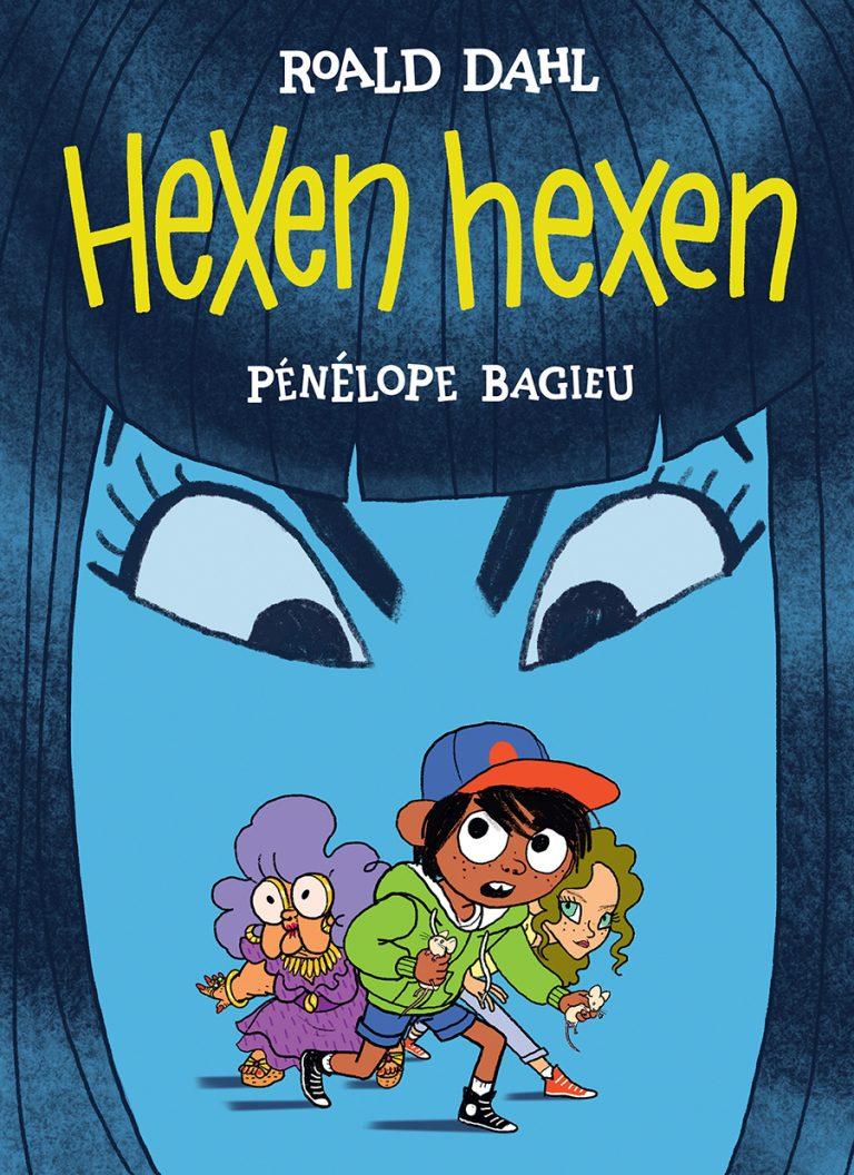 Pénélope Bagieu/Roald Dahl, Hexen hexen