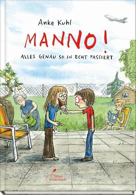 Anke Kuhl, Manno!  Alles genau so in echt passiert
