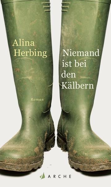 Alina Herbing, Niemand ist bei den Kälbern